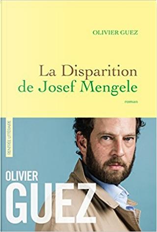 La disparition de Josef Mengele by Olivier Guez