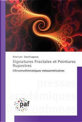 Signatures Fractales et Peintures Rupestres by Lara Aline