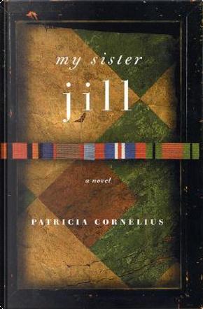 My Sister Jill by Patricia Cornelius