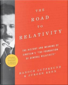 The Road to Relativity by Hanoch Gutfreund