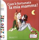 Com'è fortunata la mia mamma by Amélie Graux, Marie-Agnès Gaudrat