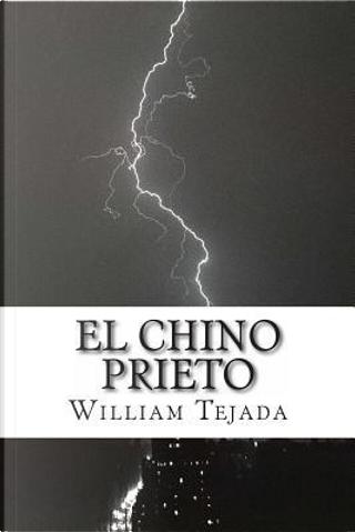 El Chino Prieto by William C. Tejada