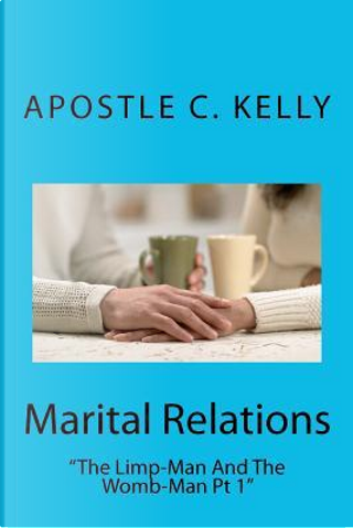 Marital Relations by Clifford, Jr. Kelly
