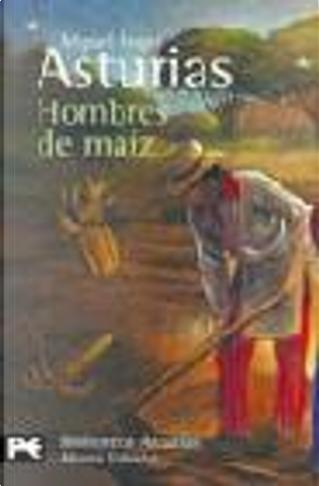 Hombres De Maiz / Men of Maize by Miguel Angel Asturias
