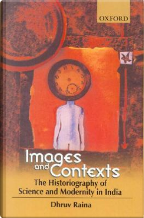 Images and Contexts by Professor Dhruv Raina