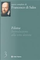 Opere complete. Vol. 3: Filotea. by Francesco Di Sales (San)