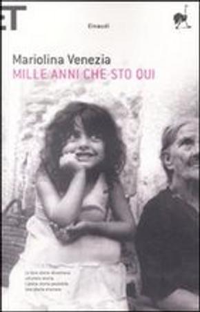 Mille anni che sto qui by Mariolina Venezia