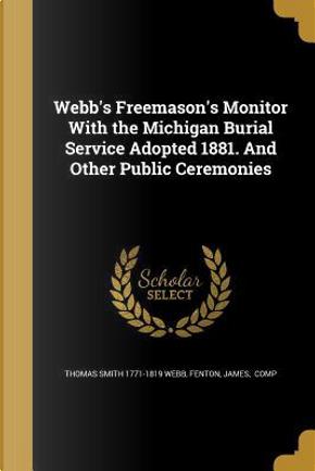 WEBBS FREEMASONS MONITOR W/THE by Thomas Smith 1771-1819 Webb