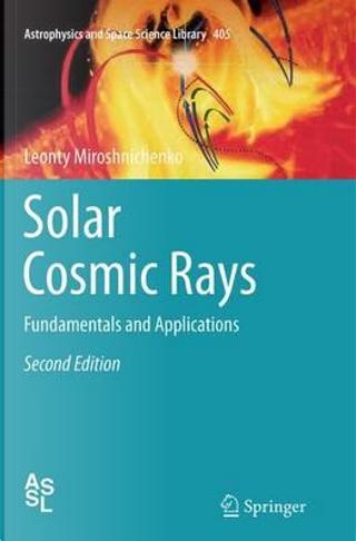 Solar Cosmic Rays by Leonty Miroshnichenko