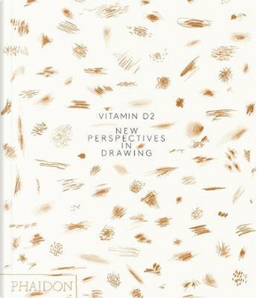 Vitamin D2. New perspectives in drawing. Ediz. a colori by Phaidon Editors