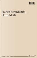 Skizo-Mails by Franco Berardi Bifo
