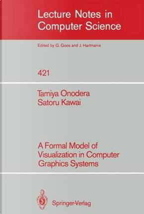 A Formal Model of Visualization in Computer Graphics Systems by Tamiya Onodera