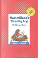 Maximiliano's Reading Log by Martha Day Zschock