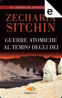 Guerre atomiche al tempo degli dei by Zecharia Sitchin