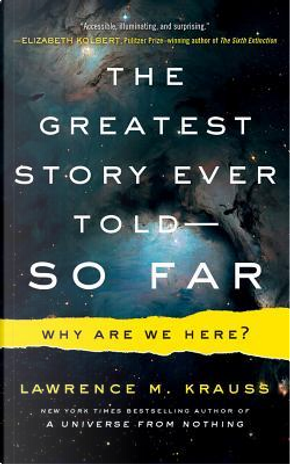 The Greatest Story Ever Told-So Far by Lawrence M. Krauss