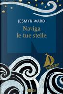 Naviga le tue stelle by Jesmyn Ward