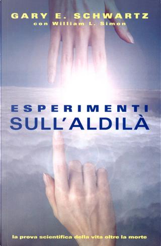 Esperimenti sull'aldilà by Gary E. Schwartz, William Simon