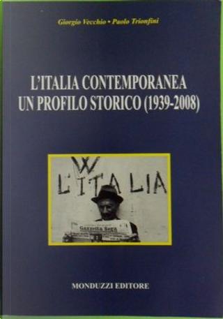 L' Italia contemporanea. Un profilo storico (1939-2008) by Giorgio Vecchio, Paolo Trionfini