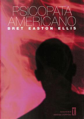 Psicopata Americano by Bret Easton Ellis