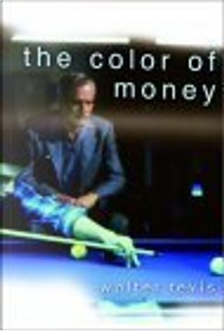 The Color of Money by Walter S. Tevis