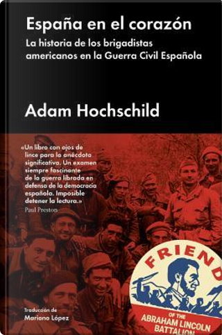 ESPAÑA EN EL CORAZÓN by Adam Hochschild
