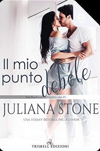 Il mio punto debole by Juliana Stone