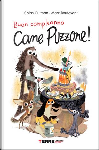 Buon compleanno cane puzzone! by Colas Gutman