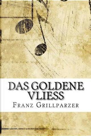Das Goldene Vließ by Franz Grillparzer