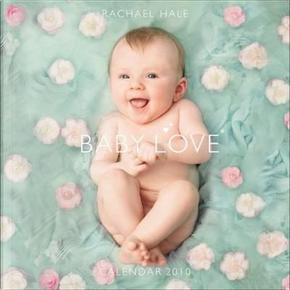 Baby Love 2010 Calendar by Rachael Hale