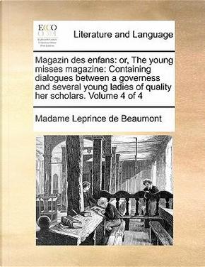 Magazin Des Enfans by Madame Leprince de Beaumont