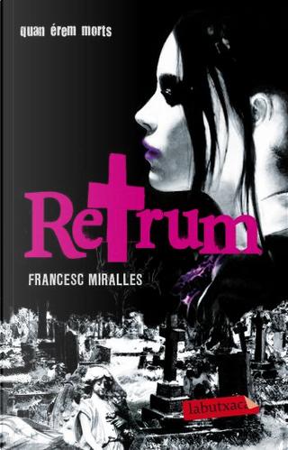 Retrum by Francesc Miralles