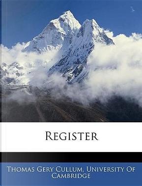 Register by Thomas Gery Cullum