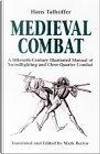 Medieval Combat by Hans Talhoffer, John Clements, Mark Rector