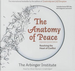 The Anatomy of Peace by Arbinger Institute