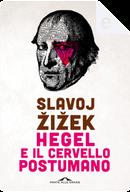 Hegel e il cervello postumano by Slavoj Žižek