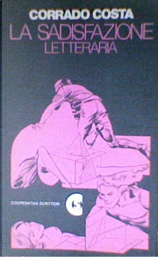 La sadisfazione letteraria by Corrado Costa