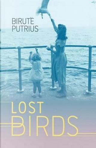 Lost Birds by Birute Putrius