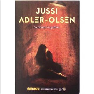 La donna in gabbia by Jussi Adler-Olsen