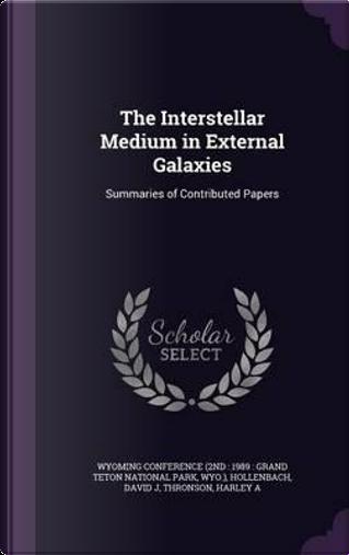 The Interstellar Medium in External Galaxies by David J Hollenbach