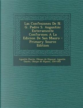 Las Confesiones de N. G. Padre S. Augustin by Agustin (Santo
