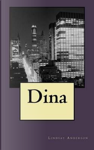 Dina by Lindsay Anderson