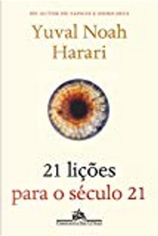 21 Lições Para o Século 21 by Yuval Noah Harari
