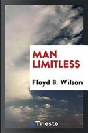Man limitless by Floyd B. Wilson