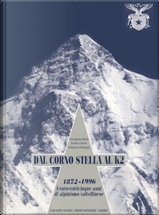 Dal Corno Stella al K2 e oltre, 1872-1996 by Gianluca Maspes, Giuseppe Miotti, Guido Combi