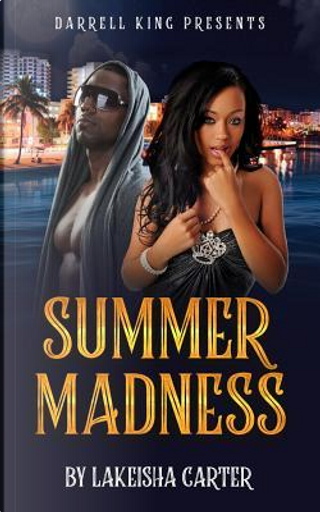 Summer Madness by Lakeisha Carter