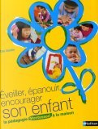 Eveiller, épanouir, encourager son enfant by Anne-Marie Naboudet-Martin, Tim Seldin