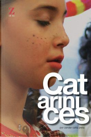 Catarinices by Zander Catta Preta