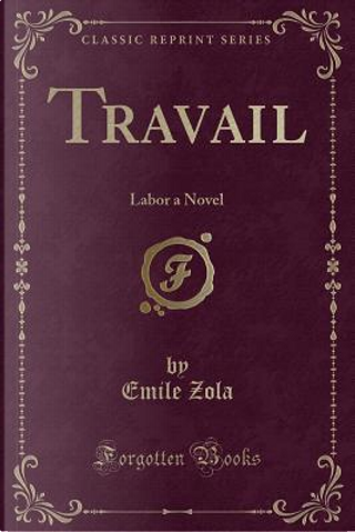 Travail by Emile Zola