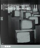 Electronic Shadows by Jean Fisher, Peter Wollen, Richard Dyer