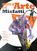 Storie d'Arte e di Misfatti by Silvano Mezzavilla